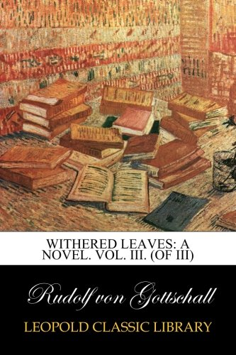 Withered Leaves: A Novel. Vol. III. (of III)