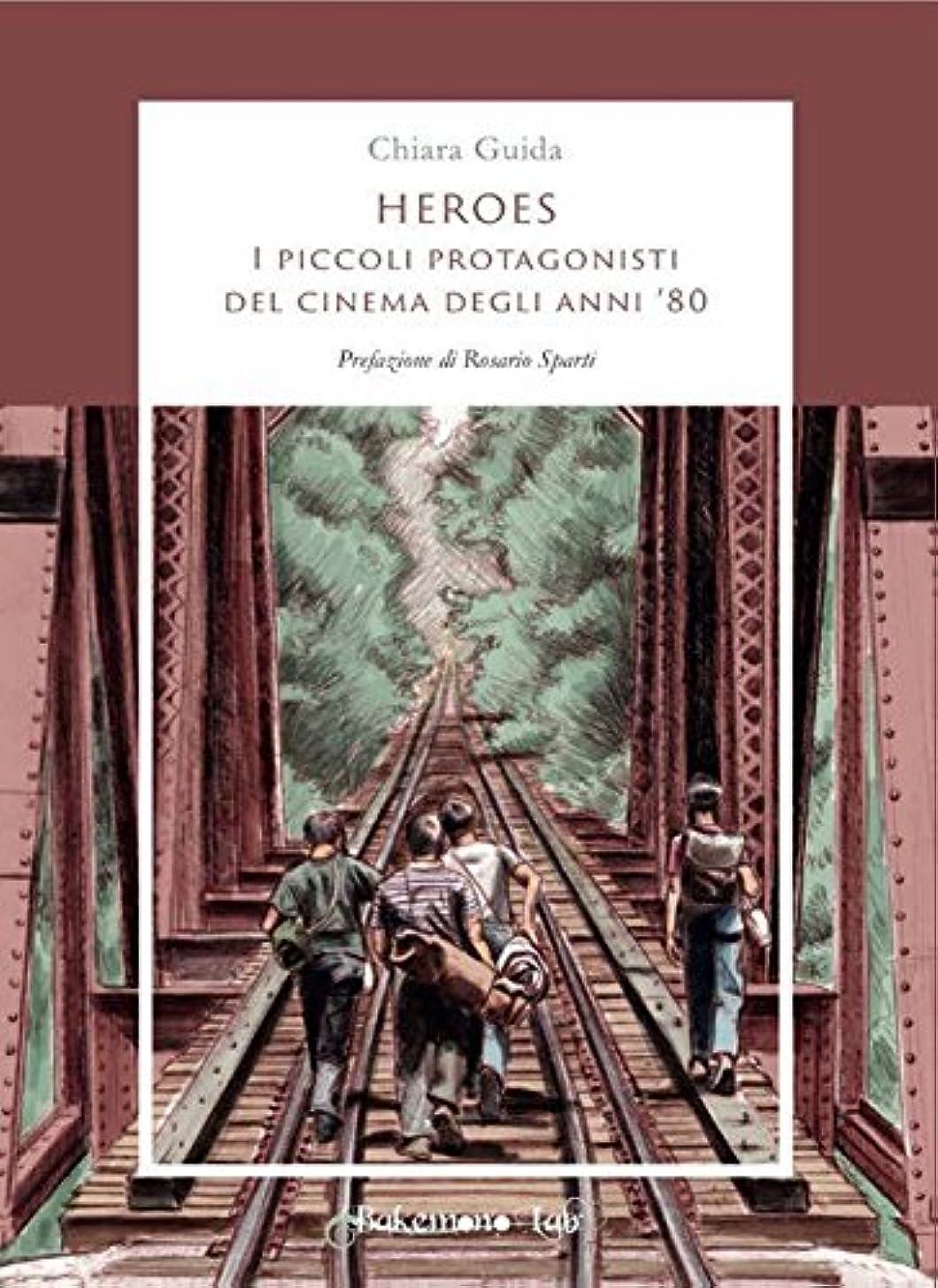 Heroes. I piccoli protagonisti del cinema degli anni '80