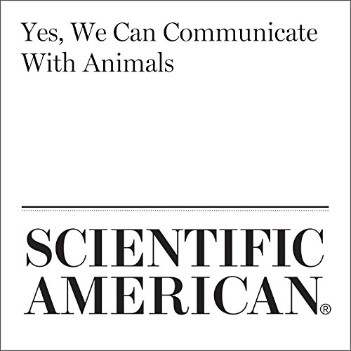 Yes, We Can Communicate With Animals audiobook cover art