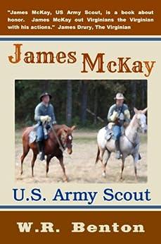 James McKay, U.S. Army Scout by [W.R. Benton]