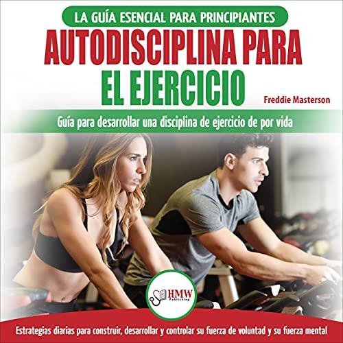 Couverture de Autodisciplina para ejercitar [Self-Discipline to Exercise]