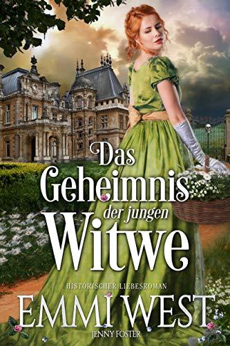 Das Geheimnis der jungen Witwe: Historischer Liebesroman