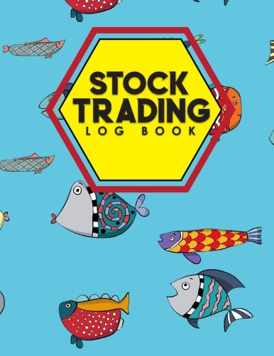 Stock Trading Log Book: Journal Of Stock And Forex Trading, Trading Diary...