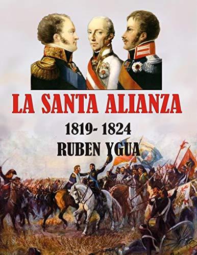 LA SANTA ALIANZA: 1819-1824