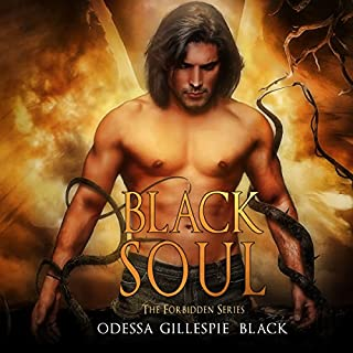 Black Soul     The Forbidden Series, Book 1              By:                                                                                                                                 Odessa Gillespie Black                               Narrated by:                                                                                                                                 Erik Johnson,                                                                                        Terri England                      Length: 6 hrs and 59 mins     21 ratings     Overall 4.4