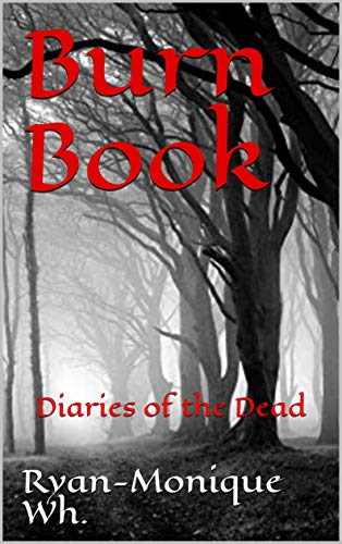 Burn Book: Diaries of the Dead (English Edition)