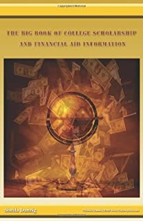 The Big Book of College Scholarship and Financial Aid Information