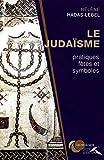 Le Judaïsme - Pratiques, fêtes et symboles
