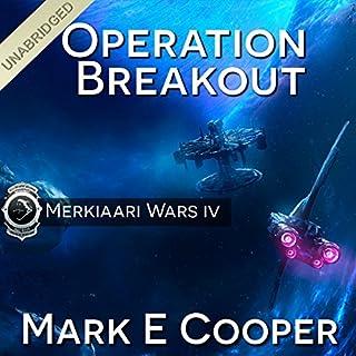 Operation Breakout     Merkiaari Wars, Volume 4              Autor:                                                                                                                                 Mark E. Cooper                               Sprecher:                                                                                                                                 Mikael Naramore                      Spieldauer: 14 Std. und 4 Min.     10 Bewertungen     Gesamt 3,9
