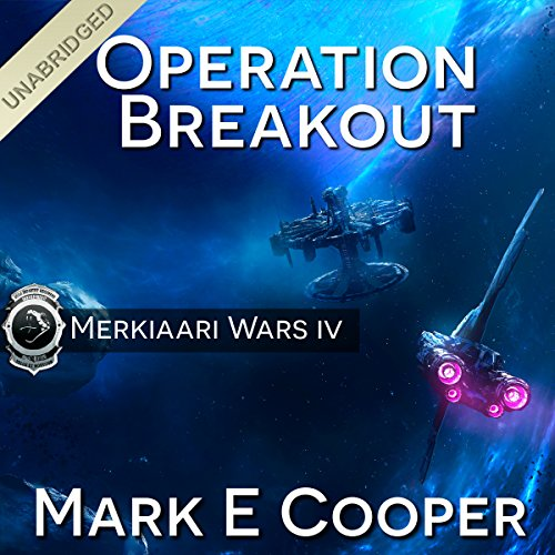 Operation Breakout     Merkiaari Wars, Volume 4              By:                                                                                                                                 Mark E. Cooper                               Narrated by:                                                                                                                                 Mikael Naramore                      Length: 14 hrs and 4 mins     849 ratings     Overall 4.6