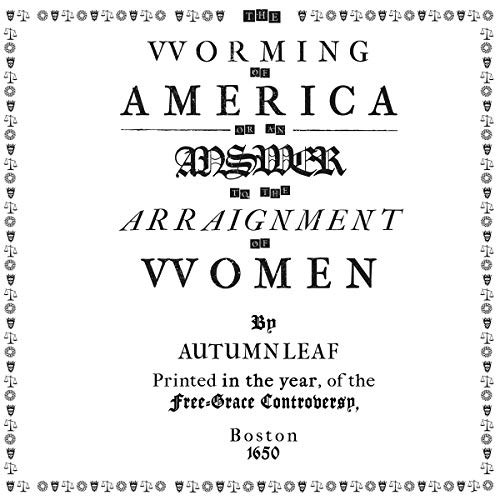 The Worming of America: Or, an Answer to the Arraignment of Women audiobook cover art