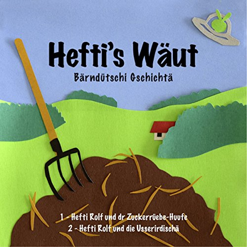 Hefti's Wäut - Bärndütschi Gschichtä, 1-2 Titelbild