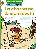 La chasseuse de mammouth: Je lis, je découvre les Cro-Magnon