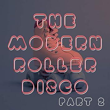 The Modern Roller Disco (Vol.2)