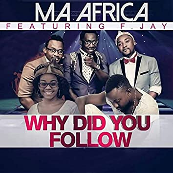Why Did You Follow (feat. F. Jay)