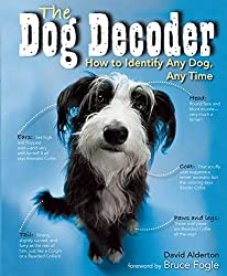 Image: Dog Decoder: How to Identify Any Dog, Any Time [Print Replica], by David Alderton (Author), Bruce Fogle (Foreword), Marc Henrie (Photographer). Publisher: Thunder Bay Press (October 23, 2018)
