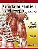 guida ai sentieri del corpo. manuale pratico di anatomia palpatoria. con aggiornamento online