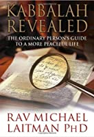 Kabbalah Revealed: The Ordinary Person's Guide to a More Peaceful Life