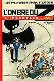 Les Aventures de Spirou et Fantasio - L'ombre du Z : L'intégrale