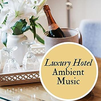 Luxury Hotel Ambient Music
