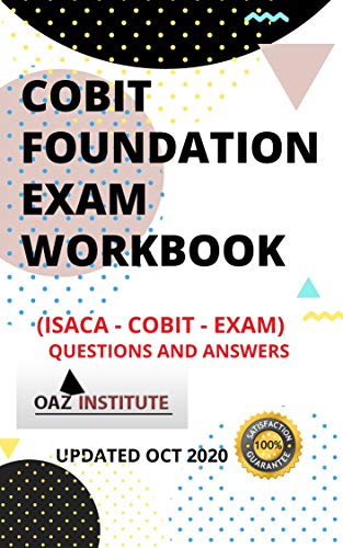 COBIT FOUNDATION EXAM WORKBOOK ISACA - COBIT EXAM QUESTIONS AND ANSWERS (English Edition)