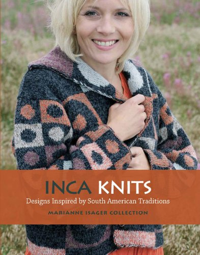 Inca Knits: Designs Inspired by South American Folk Traditions (English Edition)