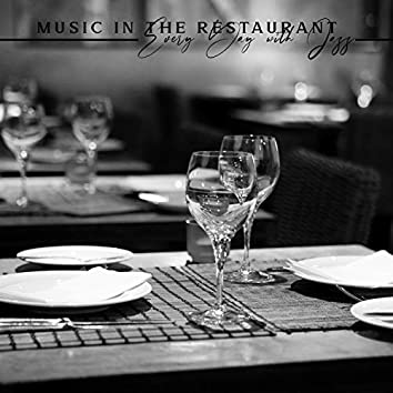 Music in the Restaurant: Every Day with Jazz, Pleasant Meeting with Friends