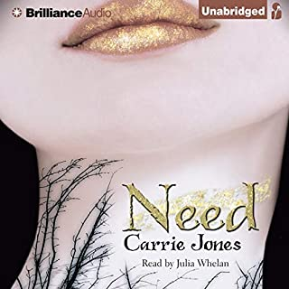 Need                   By:                                                                                                                                 Carrie Jones                               Narrated by:                                                                                                                                 Julia Whelan                      Length: 7 hrs and 29 mins     222 ratings     Overall 4.0