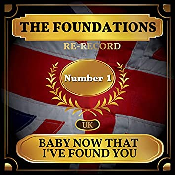 Baby Now That I've Found You (UK Chart Top 40 - No. 1)