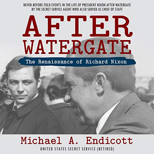 After Watergate     The Renaissance of Richard Nixon              By:                                                                                                                                 Michael A. Endicott                               Narrated by:                                                                                                                                 Benjamin McLean                      Length: 6 hrs and 45 mins     7 ratings     Overall 3.9