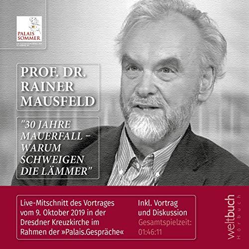 Prof. Dr. Rainer Mausfeld. 30 Jahre Mauerfall - Warum schweigen die Lämmer Titelbild
