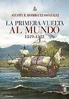 La primera vuelta al mundo / The First Circumnavigation of the Earth (Chronicas Del La Historia)