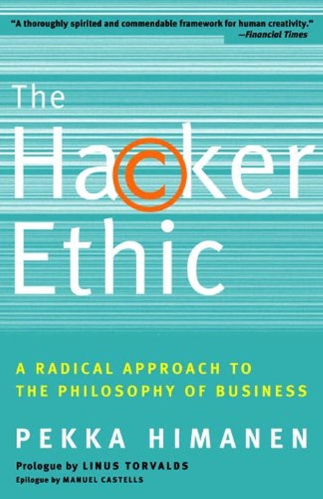 安全性ブームどっちでもThe Hacker Ethic: A Radical Approach to the Philosophy of Business (English Edition)