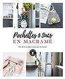Sacs & pochettes en macramé - Plus de 20 modèles à créer avec des noeuds