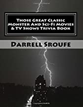Those Great Classic Monster And Sci-Fi Movies & TV Shows Trivia Book