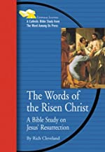 The Words of the Risen Christ: A Bible Study on Jesus' Resurrection (Emmaus Journey)