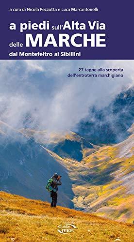 A piedi sull'Alta Via delle Marche dal Montefeltro ai Sibillini