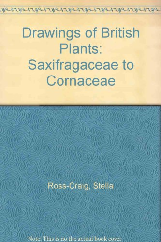 Drawings of British Plants: Saxifragaceae to Cornaceae v. 4