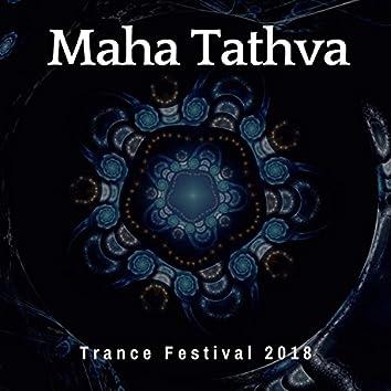 Maha Tathva Trance Festival 2018