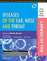HALL & COLMAN'S DISEASES OF THE EAR, NOSE AND THROAT: FIRST SOUTH ASIA EDITION