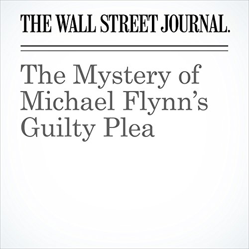The Mystery of Michael Flynn's Guilty Plea copertina