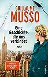 Eine Geschichte, die uns verbindet: Roman von Guillaume Musso