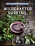 The Wildcrafted Cocktail: Make Your Own Foraged Syrups, Bitters, Infusions, and Garnishes; Includes Recipes for 45 One-of-a-Kind Mixed Drinks Hardcover – May 16, 2017 by Ellen Zachos (Author)