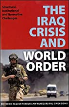 The Iraq Crisis and World Order: Structural, Institutional and Normative Challenges