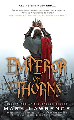 Emperor Of Thorns The Broken Empire 3 By Mark Lawrence
