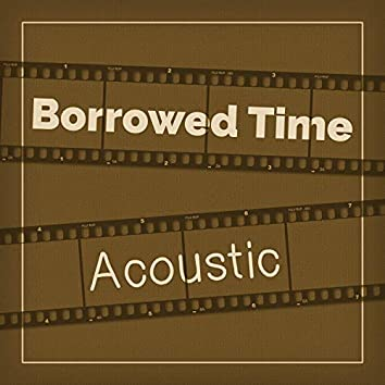 Borrowed Time (Acoustic)