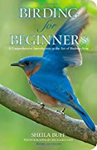 Birding for Beginners, 2nd: A Comprehensive Introduction to the Art of Birdwatching (Birding Series)