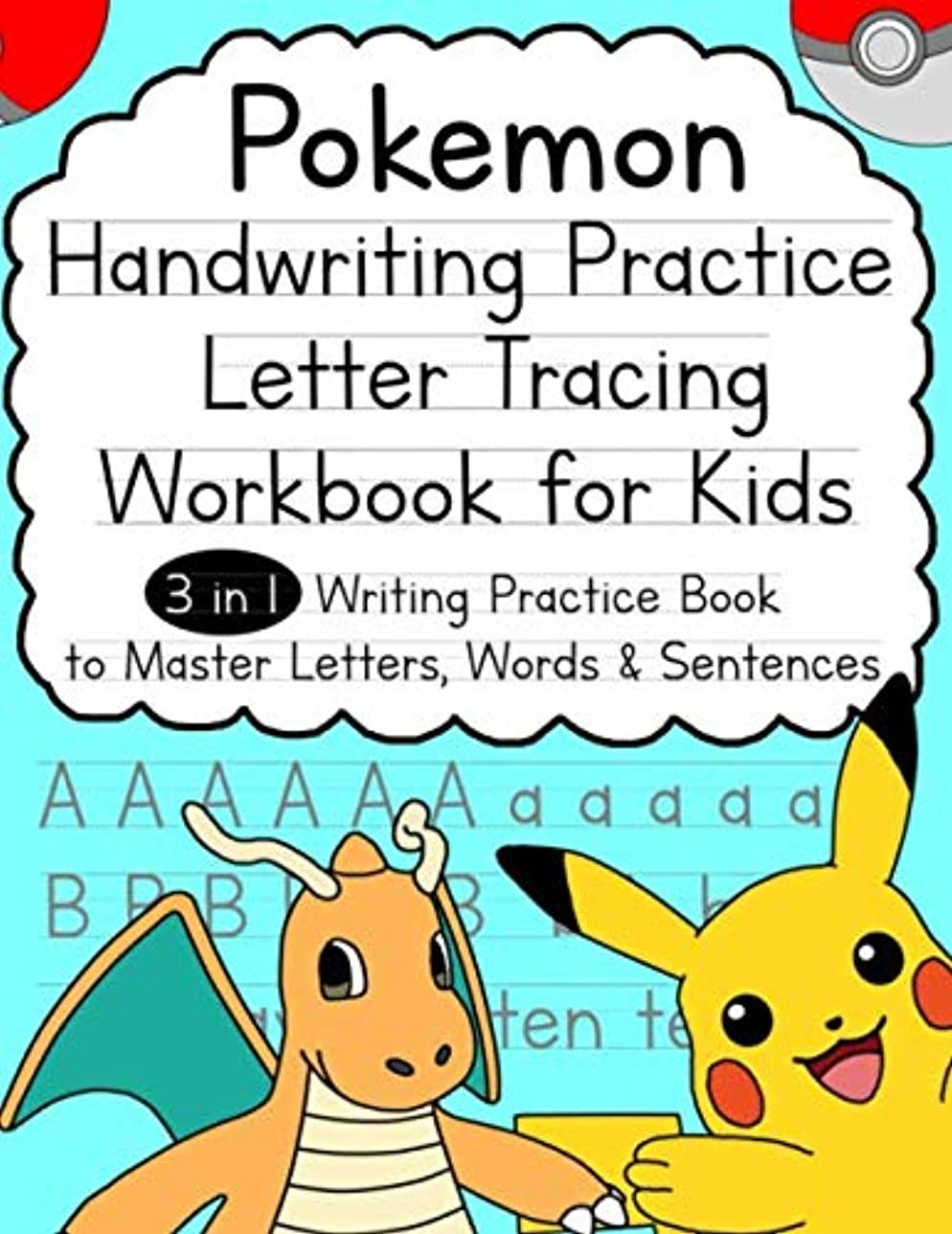 政策担保コンパスPokemon Handwriting Practice Letter Tracing Workbook for Kids: 3-in-1 Writing Practice Book to Master Letters, Words & Sentences