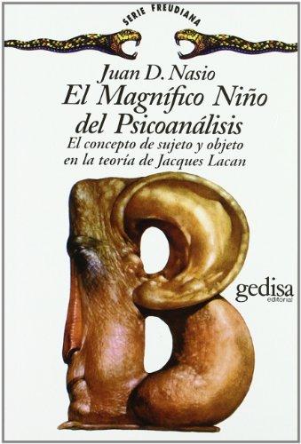El Magnífico Niño del psicoanálisis: El concepto de sujeto y objeto en la teoría de Jacques Laca