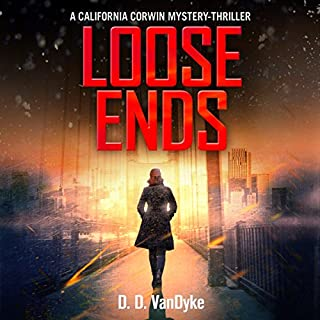 Loose Ends     California Corwin P. I. Mystery Series, Book 1              By:                                                                                                                                 D. D. VanDyke                               Narrated by:                                                                                                                                 Francesca Townes                      Length: 5 hrs and 20 mins     5 ratings     Overall 4.0